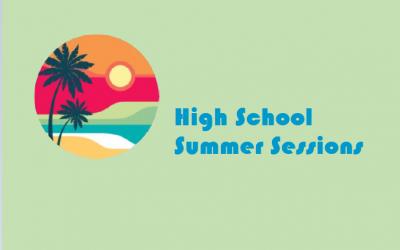 High School Summer Sessions
